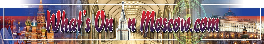 Whats on in Moscow